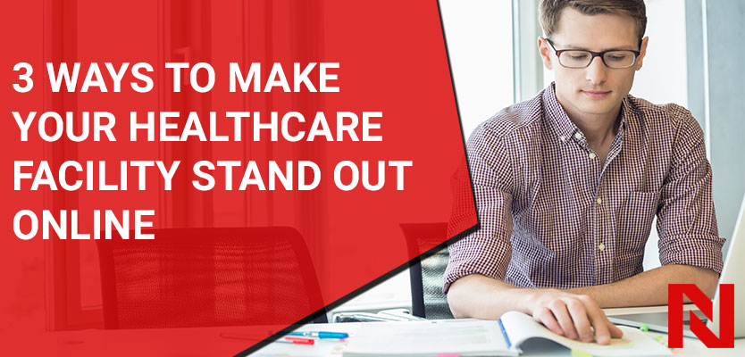 3 ways to make your healthcare facility stand out online
